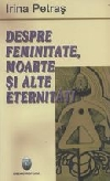 http://www.irinapetras.ro/Poze/carti/Despre-feminitate-moarte-si-alte-eternitati.jpg