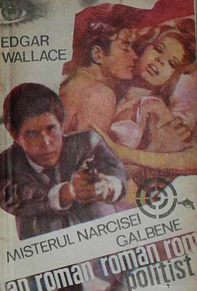 Edgar Wallace Misterul narcisei galbene _ http://www.irinapetras.ro/Poze/carti/Edgar_Wallace_Misterul_narcisei_galbene.jpg