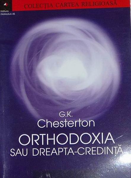 GK Chesterton  Orthodoxia sau dreapta credinta _ http://www.irinapetras.ro/Poze/carti/GK_Chesterton__Orthodoxia_sau_dreapta_credinta.jpg