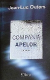 Jean luc Outers Compania apelor _ http://www.irinapetras.ro/Poze/carti/Jean_luc_Outers_Compania_apelor.jpg
