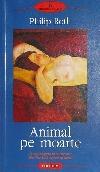 Philip Roth Animal pe moarte _ http://www.irinapetras.ro/Poze/carti/Philip_Roth_Animal_pe_moarte.jpg